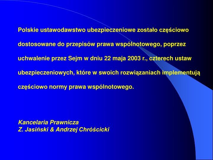 Polskie ustawodawstwo ubezpieczeniowe zostało częściowo