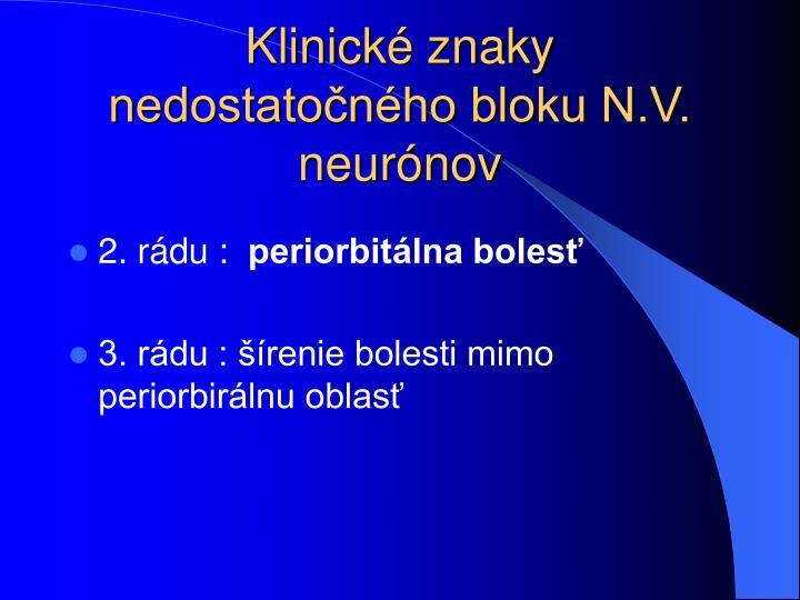 Klinické znaky nedostatočného bloku N.V. neurónov