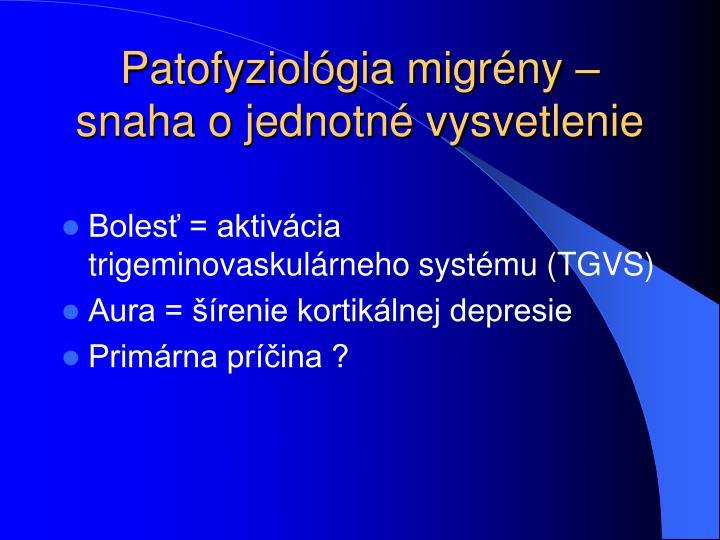 Patofyziológia migrény – snaha o jednotné vysvetlenie