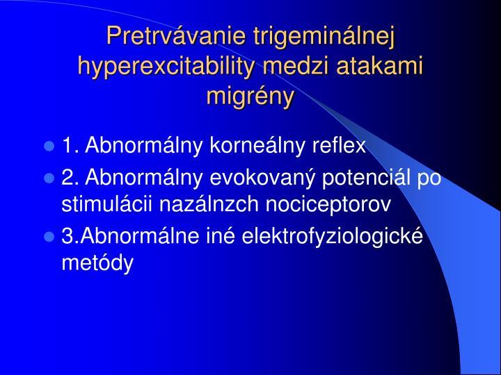 Pretrvávanie trigeminálnej hyperexcitability medzi atakami migrény