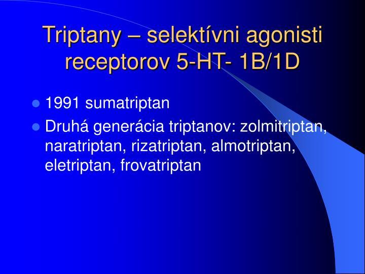 Triptany – selektívni agonisti receptorov 5-HT- 1B/1D