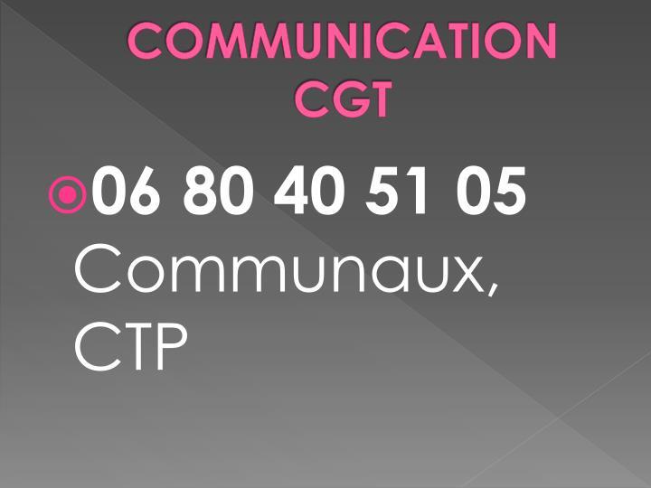 COMMUNICATION CGT