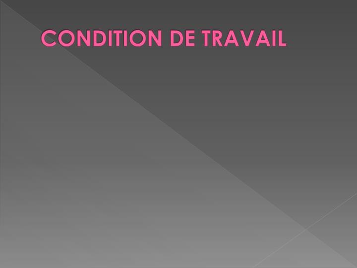 CONDITION DE TRAVAIL