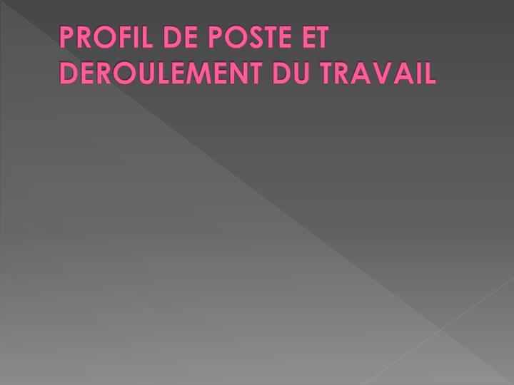 PROFIL DE POSTE ET DEROULEMENT DU TRAVAIL