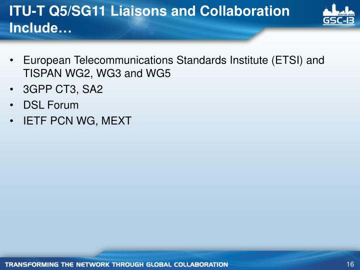 ITU-T Q5/SG11 Liaisons and Collaboration Include…
