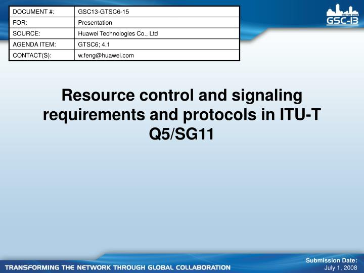 Resource control and signaling requirements and protocols in itu t q5 sg11
