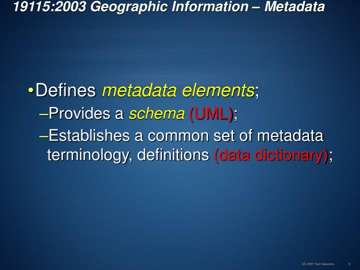 19115:2003 Geographic Information – Metadata