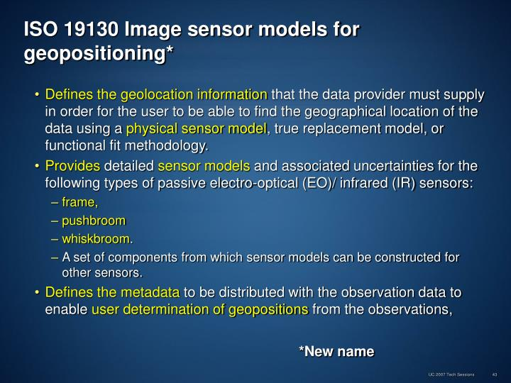 ISO 19130 Image sensor models for geopositioning*