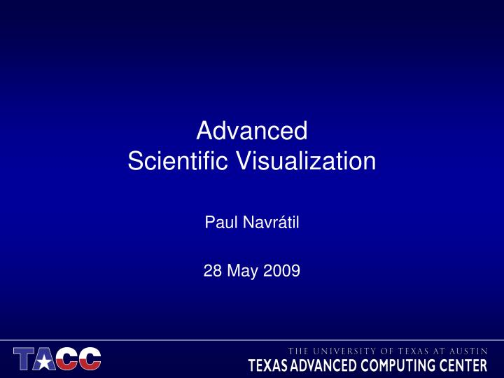 Advanced scientific visualization
