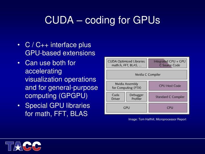 CUDA – coding for GPUs