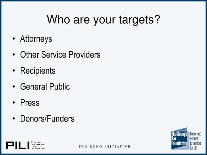 Who are your targets?