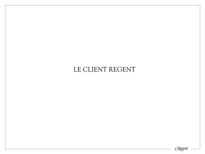 LE CLIENT REGENT