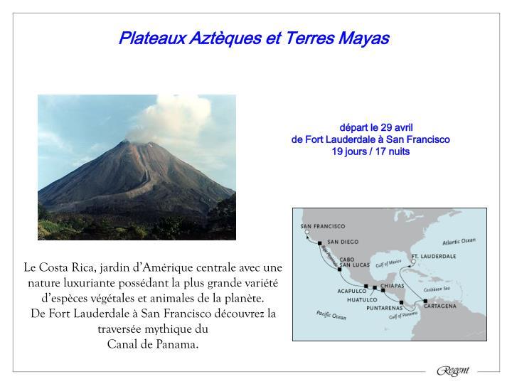 Plateaux Aztèques et Terres Mayas