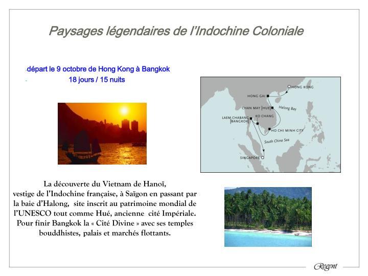 Paysages légendaires de l'Indochine Coloniale