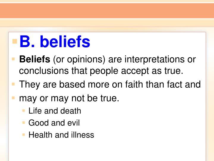 B. beliefs