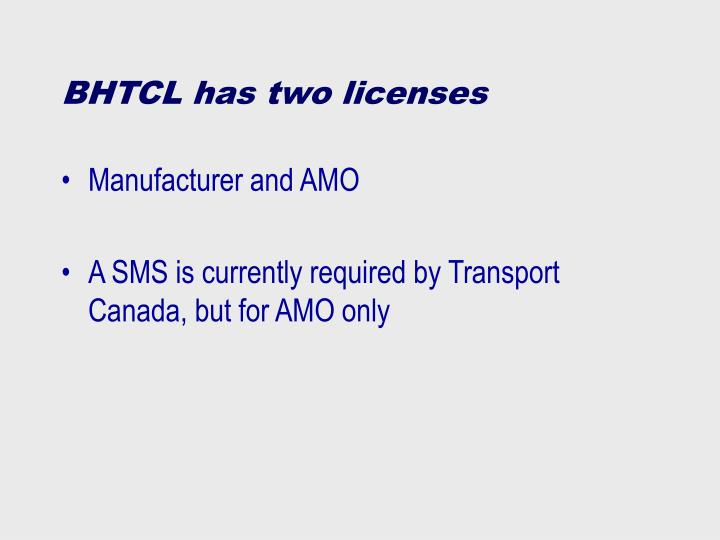 BHTCL has two licenses