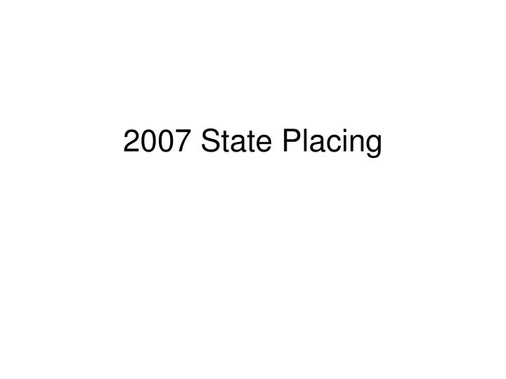 2007 State Placing