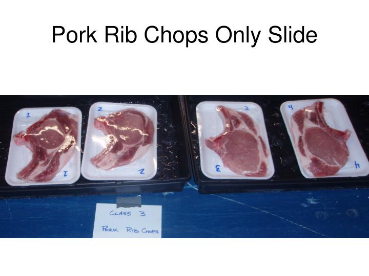 Pork Rib Chops Only Slide
