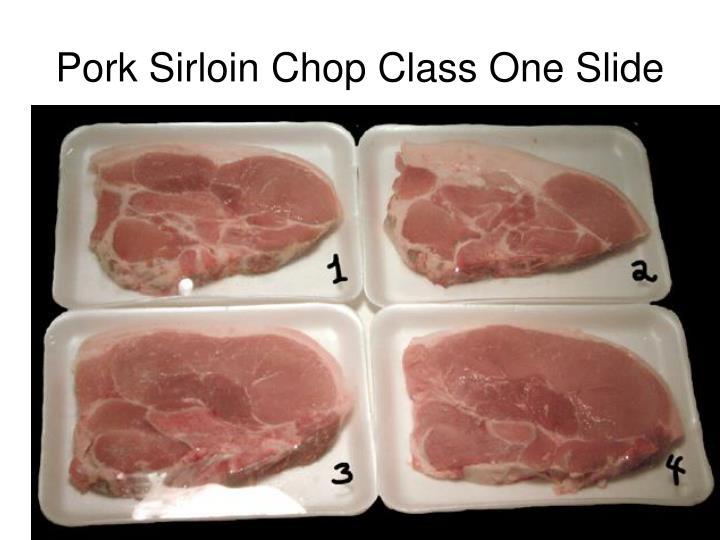 Pork Sirloin Chop Class One Slide