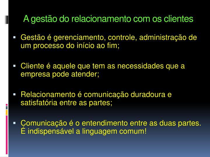 A gestão do relacionamento com os clientes