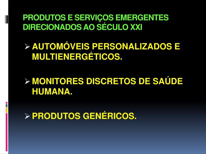PRODUTOS E SERVIÇOS EMERGENTES DIRECIONADOS AO SÉCULO XXI