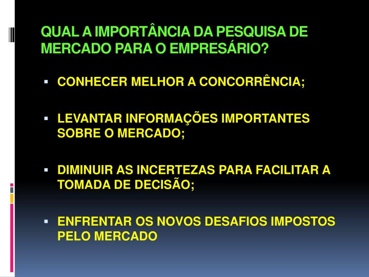 QUAL A IMPORTÂNCIA DA PESQUISA DE MERCADO PARA O EMPRESÁRIO?