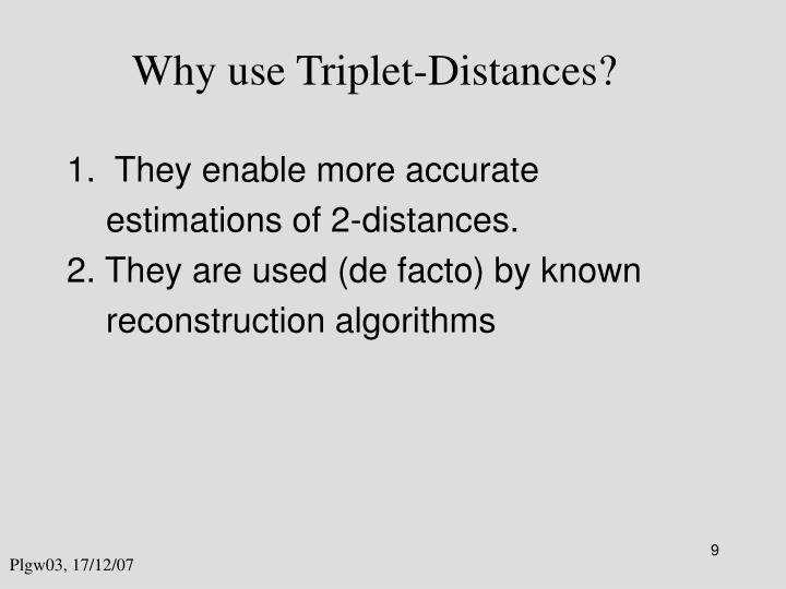 Why use Triplet-Distances?