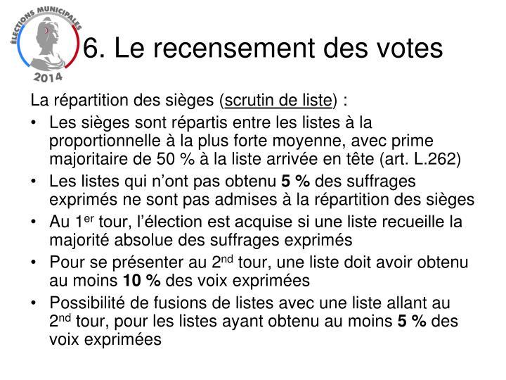 6. Le recensement des votes