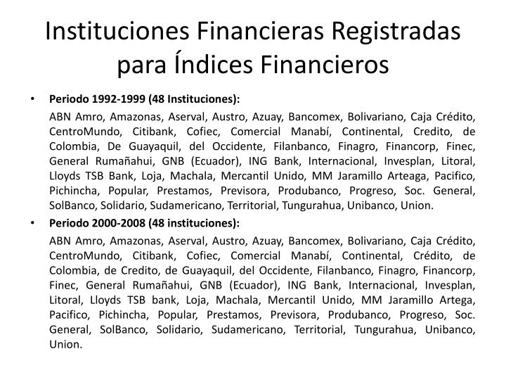 Instituciones Financieras Registradas para Índices Financieros