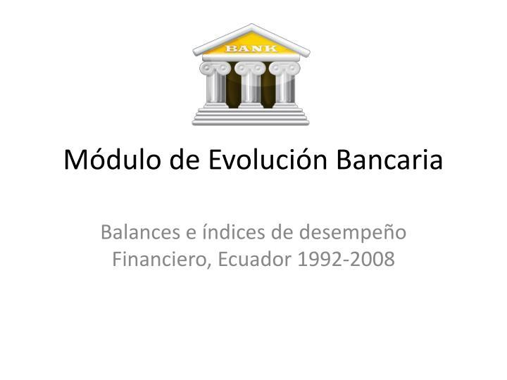 Módulo de Evolución Bancaria