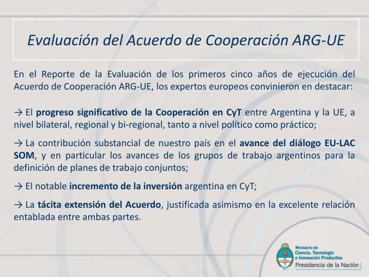 En el Reporte de la Evaluación de los primeros cinco años de ejecución del Acuerdo de Cooperación ARG-UE, los expertos europeos convinieron en destacar