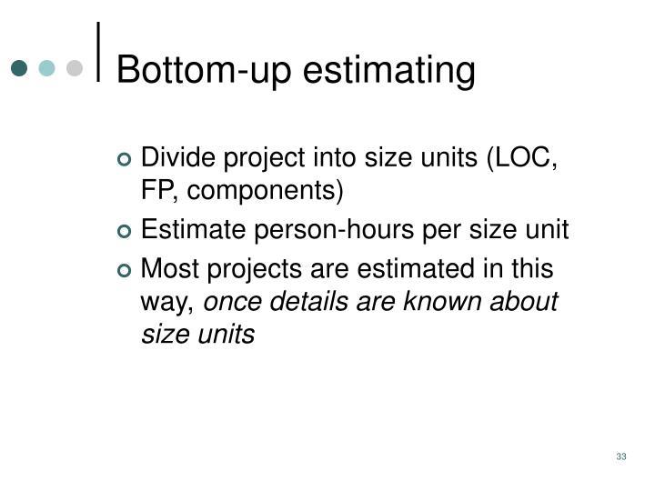 Bottom-up estimating