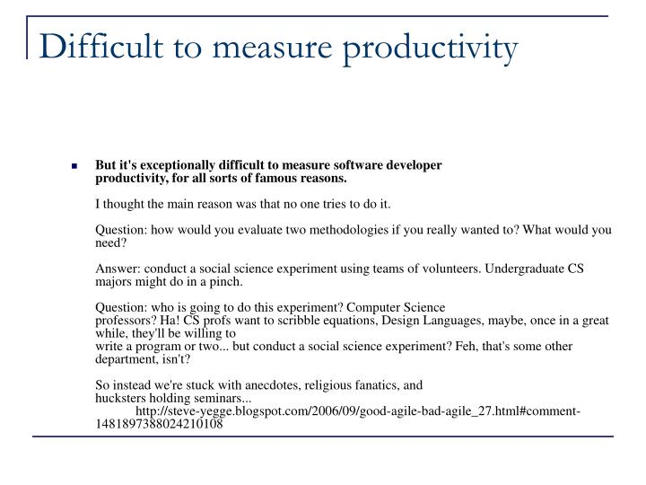 Difficult to measure productivity