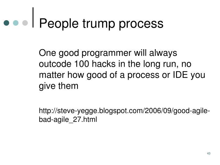 People trump process