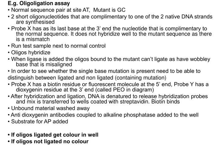 E.g. Oligoligation assay