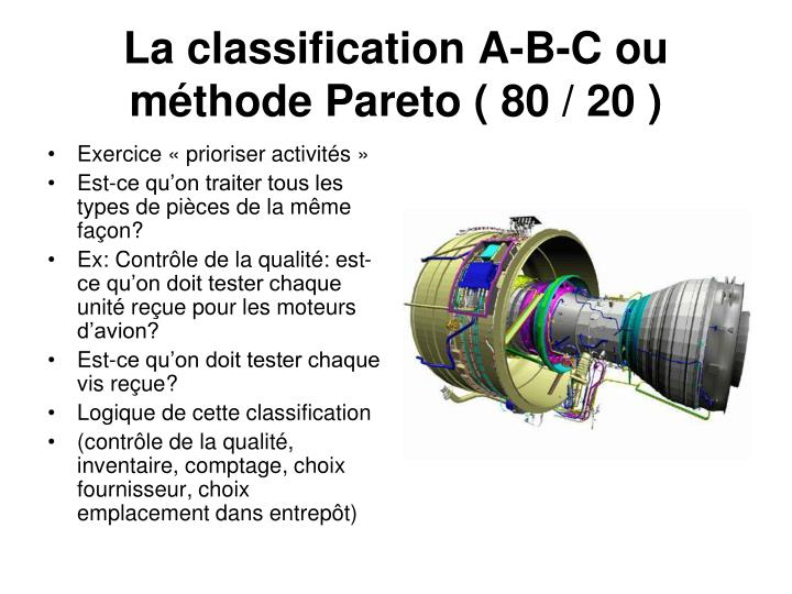 La classification A-B-C ou méthode Pareto ( 80 / 20 )
