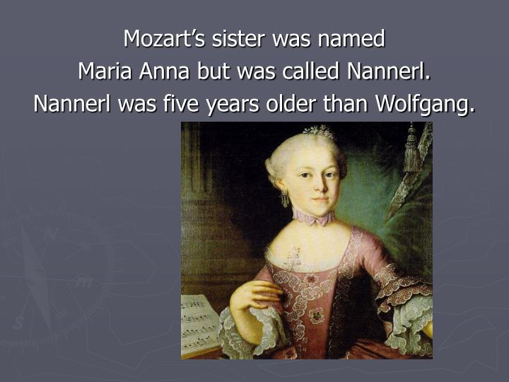 Mozart's sister was named