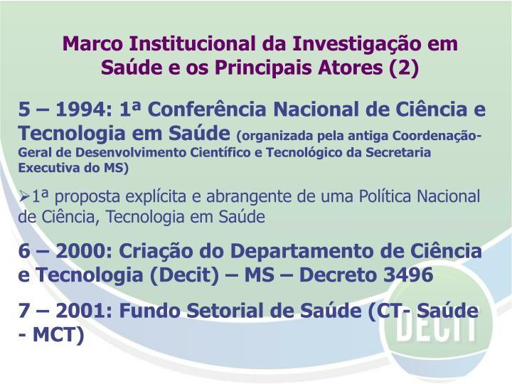 5 – 1994: 1ª Conferência Nacional de Ciência e Tecnologia em Saúde