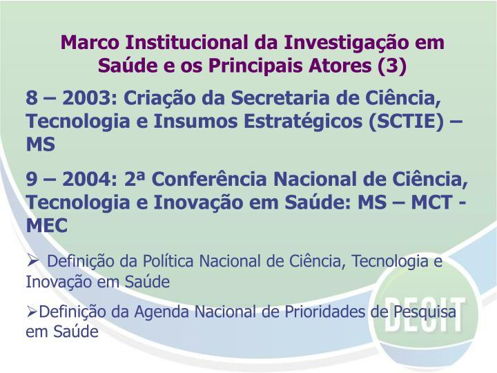 8 – 2003: Criação da Secretaria de Ciência, Tecnologia e Insumos Estratégicos (SCTIE) – MS