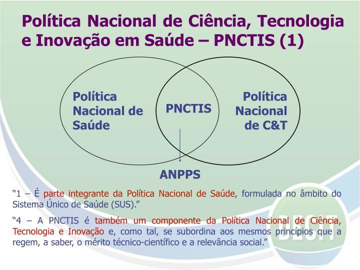 Política Nacional de Ciência, Tecnologia e Inovação em Saúde – PNCTIS (1)