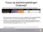 focus op bacheloropleidingen onderwijs