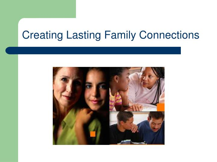 Creating Lasting Family Connections