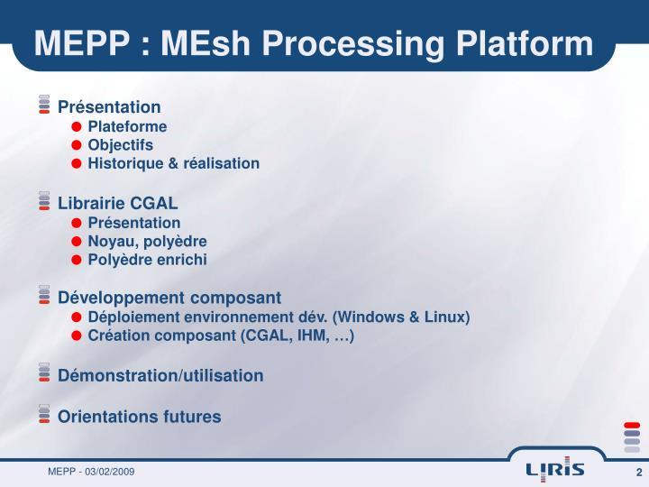 MEPP : MEsh Processing Platform