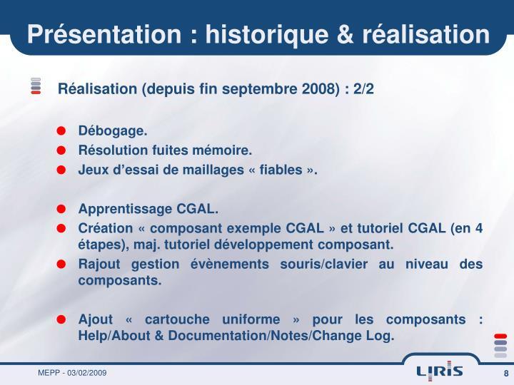 Présentation : historique & réalisation