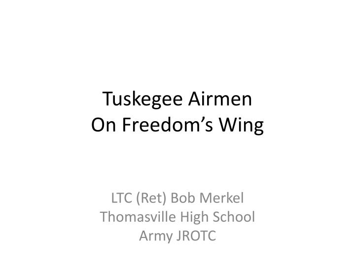 Tuskegee airmen on freedom s wing