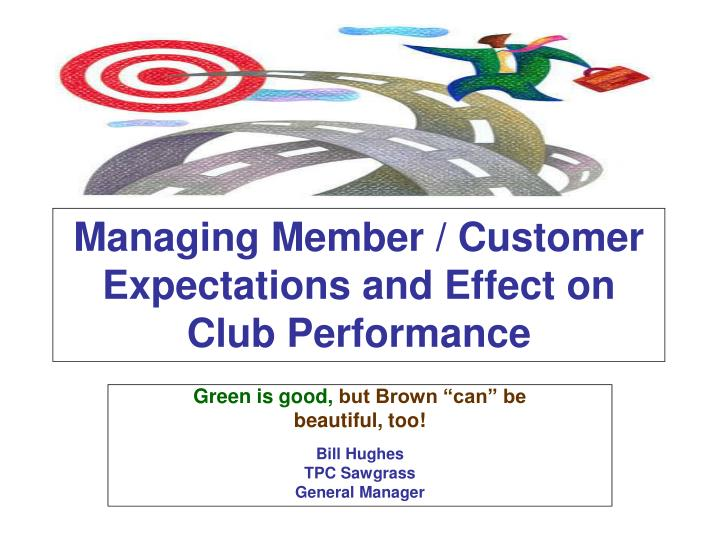 Managing Member / Customer Expectations and Effect on Club Performance