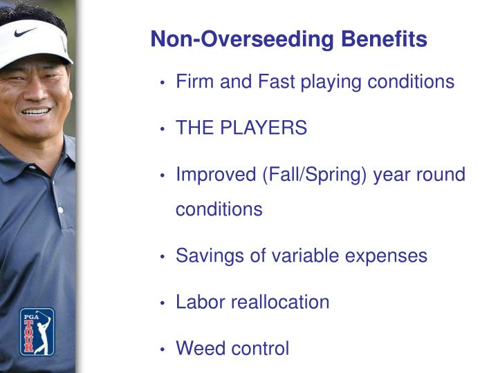 Non-Overseeding Benefits