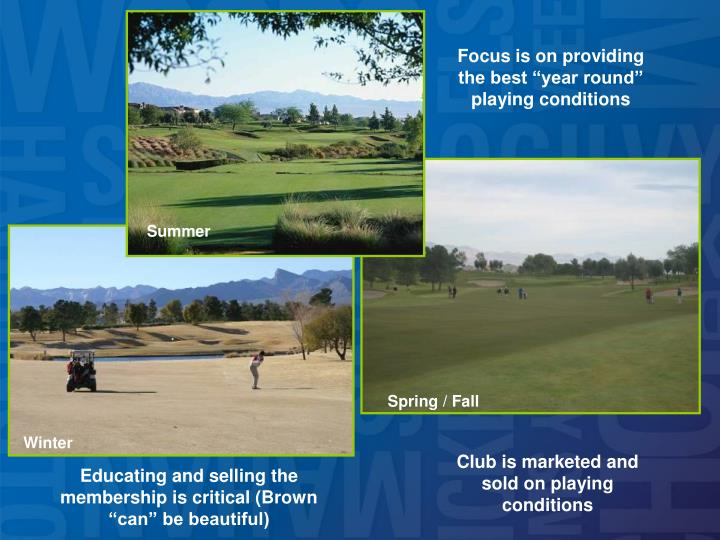 "Focus is on providing the best ""year round"" playing conditions"