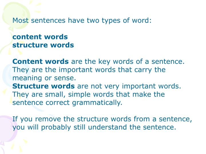 Most sentences have two types of word: