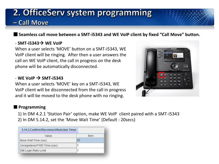 Samsung officeserv acd call centre is specifically tailored for mid sized organisations or corporate departments